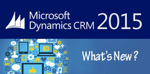 ویژگیهای جدید نرم افزار Microsoft CRM 2015